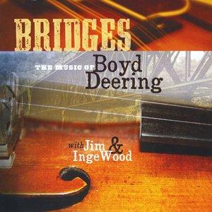 Image for 'Bridges:  The Music of Boyd Deering'