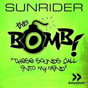 Imagem de 'Sunrider - The Bomb (These Sounds Fall Into My Mind)'