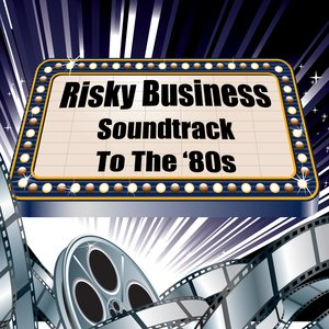 Image for 'Risky Business - Soundtrack To The '80s'