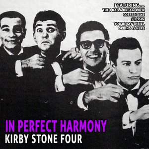 Image for 'In Perfect Harmony - Kirby Stone Four'