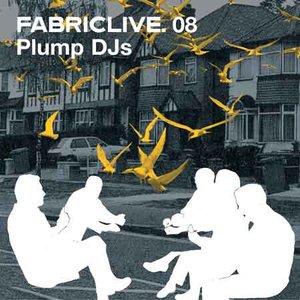 Image for 'FabricLive 08: Plump DJs'