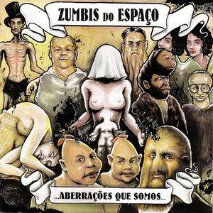 Image for 'Aberrações que somos'