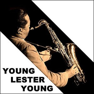 Image for 'Young Lester Young'
