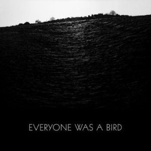 Image for 'Everyone Was A Bird'