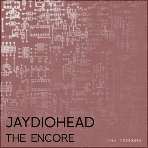 Image for 'Jaydiohead: The Encore'