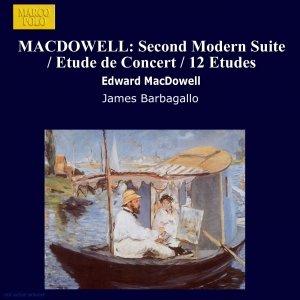 Image for 'MACDOWELL: Second Modern Suite / Etude de Concert / 12 Etudes'