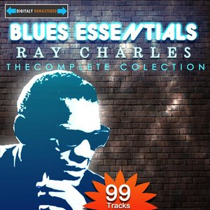 Image for 'Blues Essentials - Ray Charles The Complete Collection (Digitally Remastered)'