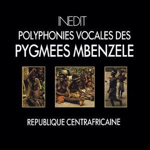 Image for 'République centrafricaine. polyphonies vocales des pygmées mbenzele. centrafrican republic. vocal polyphonies of mbenzele pymies.'