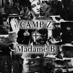 Image for 'Camp Z + Madame B'