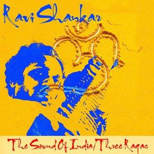 Bild für 'The Sound Of India / Three Ragas'