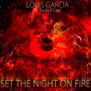 Image for 'Set the Night On Fire (feat. Paula P'Cay)'