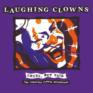 Image for 'Cruel, But Fair: The Complete Clowns Recordings'