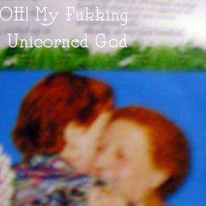 Bild för 'OH! My Fukking Unicorned God'