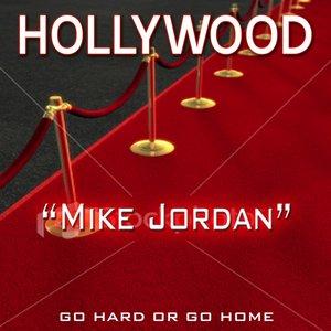 "Image for '""Mike Jordan"" Go Hard or Go Home'"