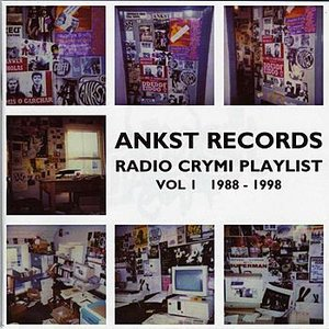 Image for 'Ankst Records: Radio Crymi Playlist Vol. 1 1988-1998'