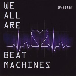 Image for 'We All Are Beat Machines'