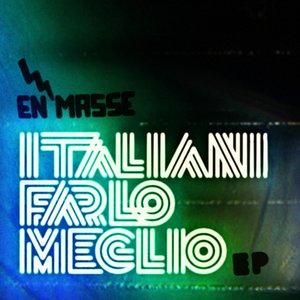 Image for 'Italiani Farlo Meglio EP'
