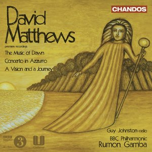 Image for 'Matthews, D.: Music of Dawn (The) / Concerto in Azurro / A Vision and A Journey'