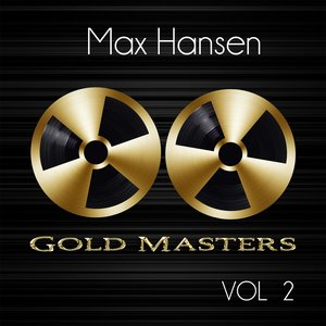 Image for 'Gold Masters: Max Hansen, Vol. 2'