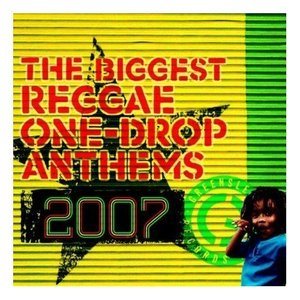 Image for 'The Biggest Reggae One-Drop Anthems 2007'