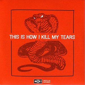 Image for 'Deep Elm Sampler No. 5 - This Is How I Kill My Tears'