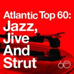 Image for 'Atlantic Top 60: Jazz, Jive and Strut'