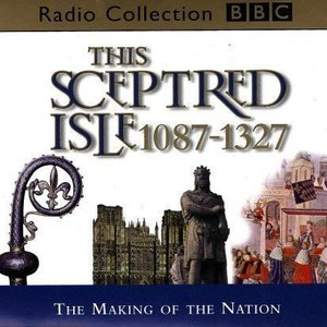 Image for 'This Sceptred Isle 1087-1327'