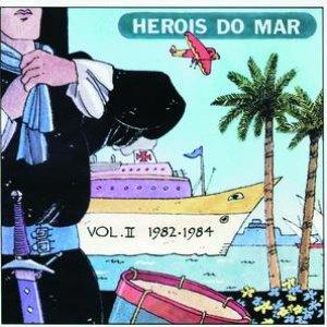 Image for 'Heróis Do Mar Vol. II (1982-1984)'