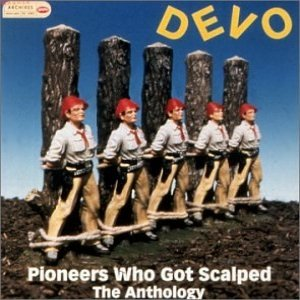 Bild för 'Pioneers Who Got Scalped: The Anthology (disc 1)'
