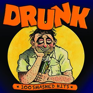 Image for 'Drunk - 100 Smashed Hits'