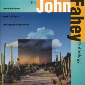 Immagine per 'Return of the Repressed: The John Fahey Anthology'