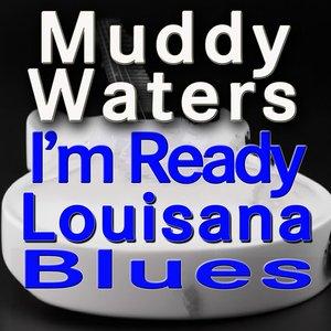 Image for 'I'm Ready / Louisana Blues (Original Artists Original Songs)'