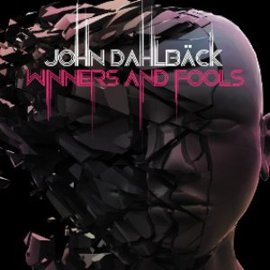 Image for 'John Dahlback - Winners And Fools (CD2 - The Remixes)'