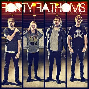 Image for 'Forty Fathoms'