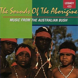 Image for 'The Sounds Of The Aborigine - Music From The Austrailian Bush'