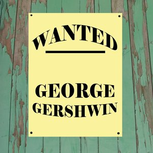 Image for 'Wanted...George Gershwin'
