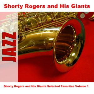 Imagem de 'Shorty Rogers and His Giants Selected Favorites Volume 1'