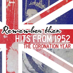 Immagine per 'Remember Then - 50 Hits from 1952 Coronation Year'