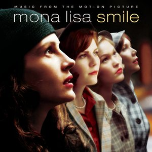 Image for 'Mona Lisa Smile - MUSIC FROM THE MOTION PICTURE'