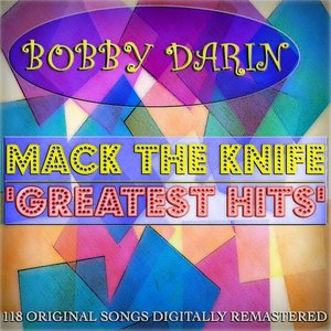 Image for 'Mack the Knife: Greatest Hits (118 Original Songs Digitally Remastered)'