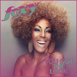 Image for 'You Got the Look (Foxy)'
