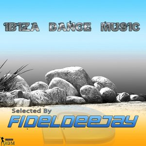 Image for 'Ibiza Dance Music (Selected by Fideldeejay)'