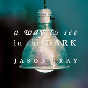Image for 'A Way To See In The Dark (Special Edition)'