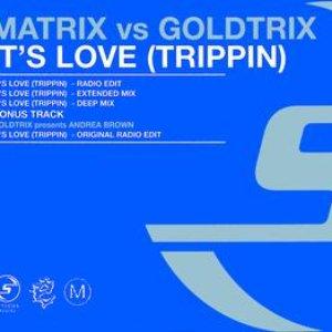 Image for 'Matrix vs Goldtrix 'It's Love (Trippin)''