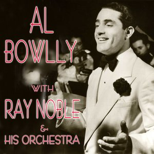 Image for 'Al Bowlly with Ray Noble & His Orchestra'