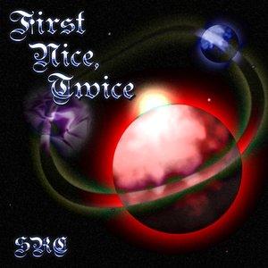 Image for 'First Nice, Twice - Single'