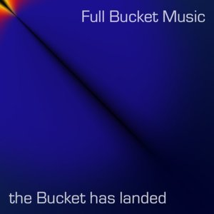 Image for 'The Bucket Has Landed'