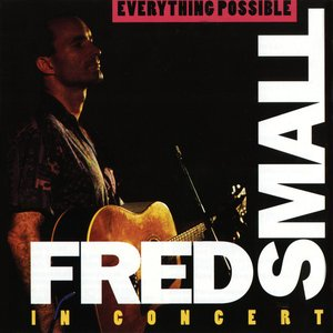 Image for 'Everything Possible -- Fred Small in Concert'