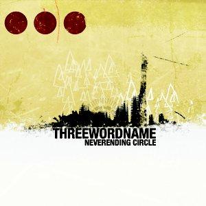 Image for 'Threewordname - 2008 - Neverending Circle'