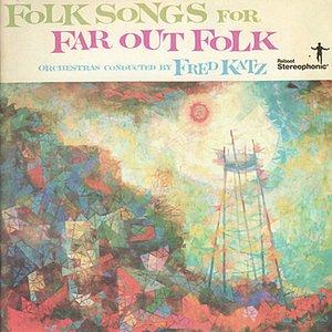 Image for 'Folk Songs For Far Out Folk'